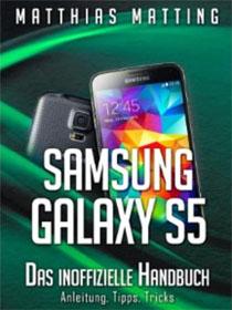 Samsung Galaxy S5 – das inoffizielle Handbuch