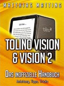 Tolino Vision und Vision 2 – das inoffizielle Handbuch