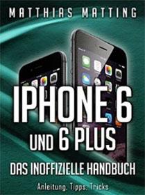 iPhone 6 und 6 plus – das inoffizielle Handbuch.