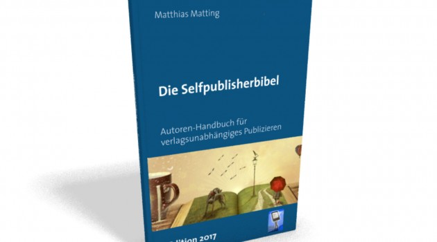 Wissen zum systematischen Nachlesen: Die Selfpublisherbibel als Buch